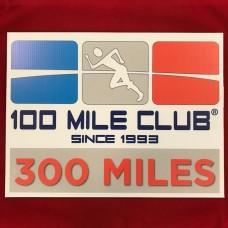 300 MILE Celebration Sign
